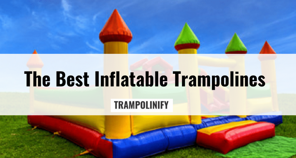Best Inflatable Trampoline for Toddlers