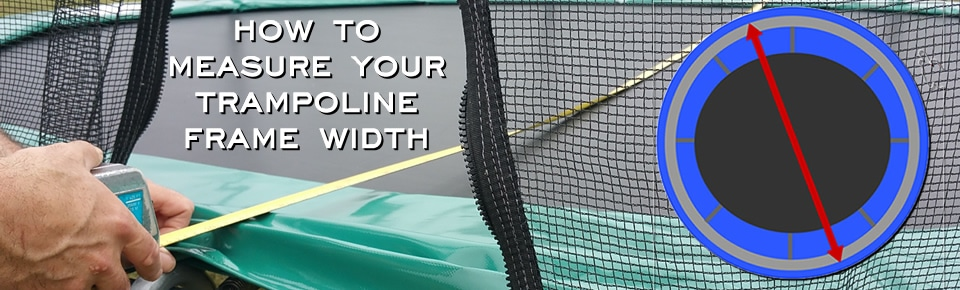 how to measure a trampoline - measure your trampoline frame width